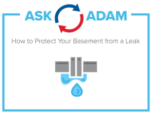 protect your basement - water leak